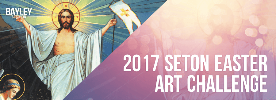 Seton 2017 Easter Art Challenge